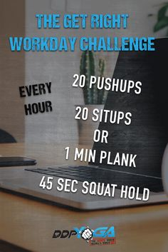 The DDP YOGA Get Right Workday Challenge. An easy way to stay active throughout the day, increase flexibility, build stamina, and build muscle. A quick office workout.