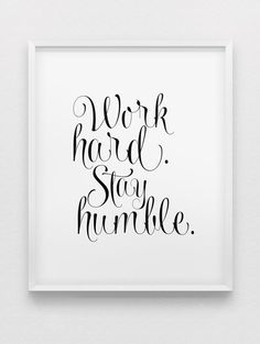 work hard stay humble print // inspirational print // black and white home decor // typographic office decor // work poster