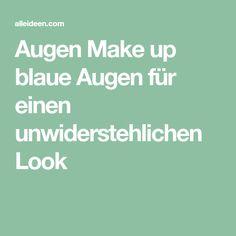 Augen Make up blaue Augen für einen unwiderstehlichen Look