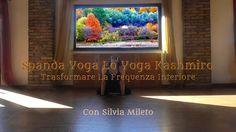 Spanda Yoga Lo Yoga Kashmiro Trasformare La Frequenza Interiore