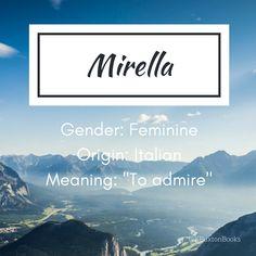 Mirella - Baby girl's name Pretty Names, Cute Baby Names, Unique Baby Names, Cool Names, Name Inspiration, Writing Inspiration, Unique Words, Cool Words, Writing Tips