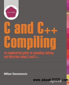 Advanced C and C++ Compiling - Free eBooks Download