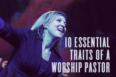 Darlene Zschech: 10 Essential Traits of a Worship Pastor by Darlene Zschech - ChurchLeaders.com - Christian Leadership Blogs, Articles, Videos, How To's, and Free Resources
