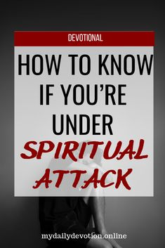 How to Know If You're Under Spiritual Attack - My Daily Devotion God Prayer, Prayer Book, Bible Verses Quotes, Godly Quotes, Prayer Scriptures, My Daily Devotion, Spiritual Warfare Prayers, Encouragement For Today, Spiritual Attack