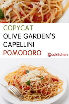 check out capellini pomodoro - angel hair pasta with tomatoes