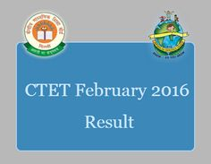 CTET February 2016 Result Will be declared by CBSE in the first week of the April 2016.
