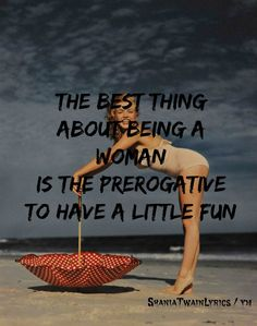 I feel like a woman - Shania Twain Best Country Music, Country Song Lyrics, Song Lyric Quotes, Country Songs, Music Lyrics, Country Girls, Music Love, Music Is Life, Shania Twain Lyrics