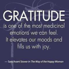 Gratitude is one of the most medicinal emotions we can feel. It elevates our modes and fills us with joy.