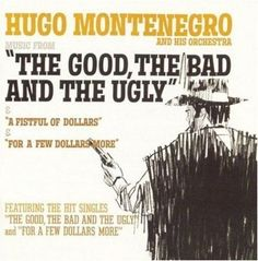 """Hugo Montenegro - Music From """"The Good, The Bad And The Ugly"""" & """"A Fistful Of Do"""