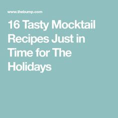 16 Tasty Mocktail Recipes Just in Time for The Holidays