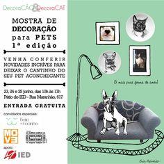 SAVE the DATE DecoraCão & DecoraCat - Mostra de Decoração para seu Pet. Dias 23,24 e 25 de junho no Pátio IED. Rua Maranhão, 617