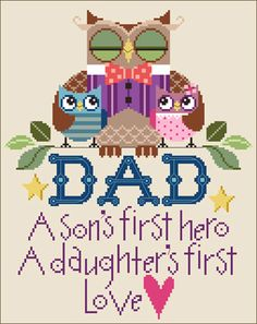 """Owl Dad"" - A cross stitch design by Brooke Nolan of Brooke's Books http://www.brookesbookspublishing.com/FathersDay.html"