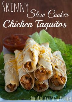 Skinny Salsa Chicken taquitos. I might not add the cheese or sour cream to make it healthier