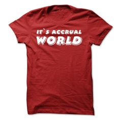 It's accrual world Accountants T-shirt