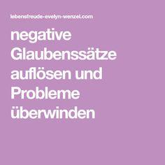 negative Glaubenssätze auflösen und Probleme überwinden