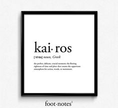 Manifestation Law Of Attraction Discover Kairos definition romantic dictionary art print office decor minimalist poster funny definition print definition poster quotes The Words, Weird Words, Greek Words, Cool Words, One Word Quotes, Peace Quotes, Mom Quotes, Unusual Words, Unique Words