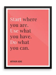 Start Where You Are Digital Print | Arthur Ashe Quote | Inspirational Quote Wall Art | 18x24 Printable Art | Desk Art | Motivational Quote