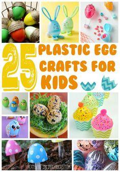 25 Plastic Egg Crafts for Kids