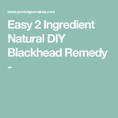 Easy 2 Ingredient Natural DIY Blackhead Remedy -