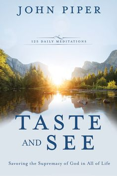 Taste and See- 125 Daily Meditations, by John Piper