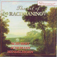The Art of Rachmaninov: Schubert, Schumann, Mendelsson   CD 860   http://catalog.wrlc.org/cgi-bin/Pwebrecon.cgi?BBID=478718