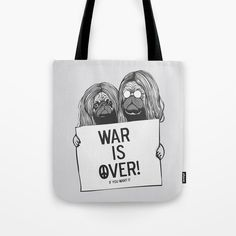Buy War is over Pugs Tote Bag by huebucket. Worldwide shipping available at  Society6.com. Just one of millions of high quality products available. 6efdd9f073