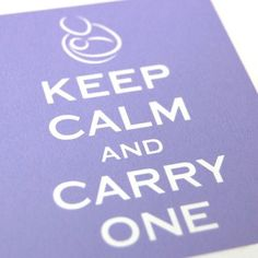 Keep Calm and Carry one  #babywearing