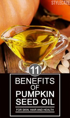 Remedies For Skin 11 Amazing Benefits Of Pumpkin Seed Oil For Skin, Hair And Health - Pumpkin seeds have been associated with several health benefits. Read on 32 best pumpkin seeds benefits that cannot be ignored for sure Pumpkin Seeds Benefits, Pumpkin Seed Oil, Pumpkin Seed Extract, All Natural Skin Care, Natural Beauty, Organic Beauty, Natural Oil, Luscious Hair, Home Remedies For Hair