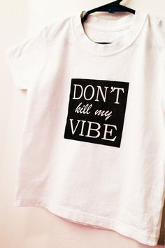 Baby and Toddler Don't Kill My Vibe Onesie by LavenderAndLaceByLV, $10.00