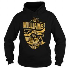 awesome ITS a WILLIAMS THING YOU WOULDNT UNDERSTAND BEST93