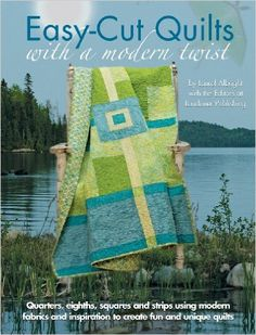 Easy-Cut Quilts with a Modern Twist: Amazon.de: Laurel Albright: Fremdsprachige Bücher