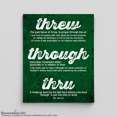 Through Threw Thru Definitions Grammar Poster English Teacher Gifts for Teachers Editor Copywriter Writer Gift Typographic Print Typography by GrammaticalArt on Etsy https://www.etsy.com/ca/listing/195860746/through-threw-thru-definitions-grammar