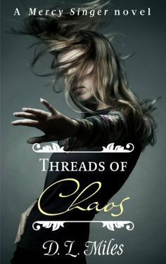 Threads of Chaos by D.L. Miles, http://www.amazon.com/dp/B00CK09TBE/ref=cm_sw_r_pi_dp_76UGsb02D4TMX