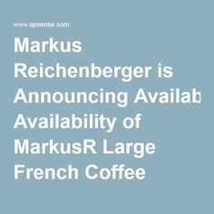 Markus Reichenberger is Announcing Availability of MarkusR Large French Coffee Press on Amazon by Eric French