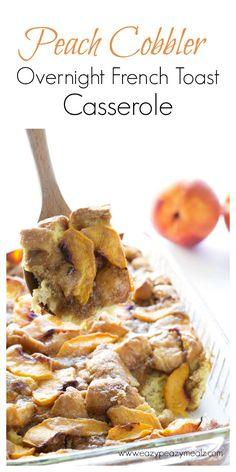 Peach cobbler overnight French toast casserole