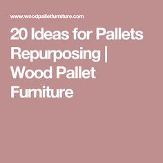 20 Ideas for Pallets Repurposing | Wood Pallet Furniture