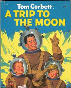 Tom Corbett, A Trip To The Moon; Vintage Childrens Wonder Book, Illustrated by Frank Vaughn.