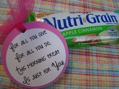 Cute tags to tie on a morning treat for teacher appreciation week...granola bar, donut or muffin in bag or box, fruit cup