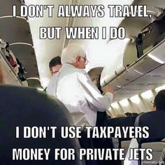 I don't always travel, but when I do, I don't use taxpayers money for private jets. #FeelTheBern