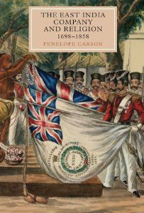 The East India Company and Religion, 1698-1858 (Worlds of the East India Company) by Penelope Carson.
