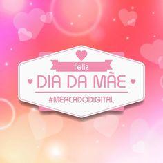 Feliz dia da Mãe #mercadodigital #diadasmães