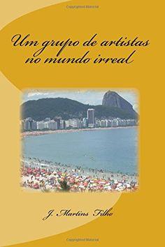 Um grupo de artistas no mundo irreal (Portuguese Edition) by J. Martins Filho http://www.amazon.com/dp/1492935689/ref=cm_sw_r_pi_dp_LRPMwb0YF69JH