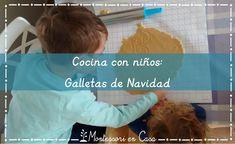 Cocina con niños: Galletas de Navidad  -  Cooking with kids: Christmas biscuits  •  Montessori en Casa