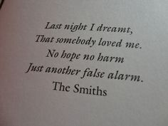 Last Night I Dreamt That Somebody Loved Me. The Smiths.