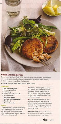 I, R.N., made these tonight. Pretty good, but I miss my old recipe for them that I lost that used crackers. Super salmon patties.