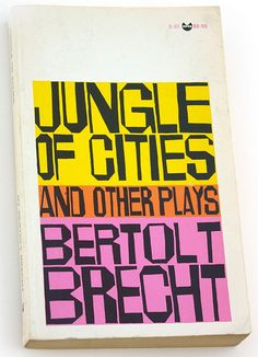 Jungle of Cities and Other Plays by Bertolt Brecht. Grove Press, 1966. Cover by…