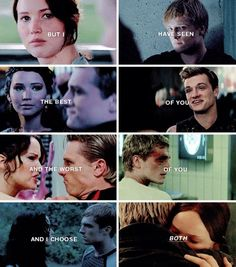 But I have seen the best of you and the worst of you and I choose both - Katniss and Peeta. Hunger Games Memes, Divergent Hunger Games, Hunger Games Cast, Hunger Games Fandom, Hunger Games Catching Fire, Hunger Games Trilogy, Katniss And Peeta, Katniss Everdeen, Suzanne Collins