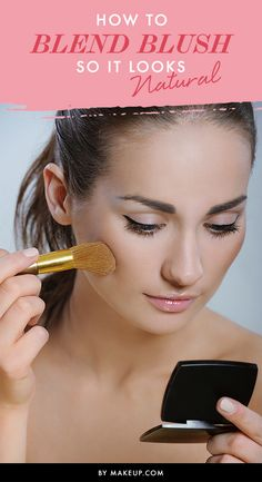 How to Blend Blush So It Looks Natural