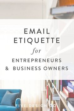 Our top email etiquette tips for entrepreneurs and business owners looking to provide good customer service, enhance your brand strategy and grow your business with effective email communication.
