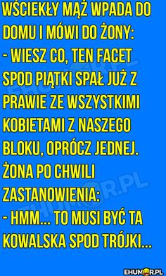 Wściekły maż wpada do domu… – eHumor.pl – Humor, Dowcipy, Najlepsze Kawały, Zabawne zdjęcia, fotki, filmiki Weekend Humor, Funny Mems, Beauty Routines, Best Memes, Motto, Haha, Funny Pictures, Shit Happens, Sayings